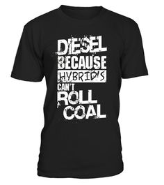 """# Mens Funny Diesel Truck T-Shirt, Hybrid's Can't Roll Coal .  Special Offer, not available in shops      Comes in a variety of styles and colours      Buy yours now before it is too late!      Secured payment via Visa / Mastercard / Amex / PayPal      How to place an order            Choose the model from the drop-down menu      Click on """"Buy it now""""      Choose the size and the quantity      Add your delivery address and bank details      And that's it!      Tags: Funny Diesel Trucks…"""