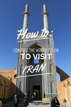 How to Convince the World It's OK to Travel to Iran| marocmama.com