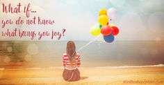 """Simple Joy Kickstart Practice for You - During a recent conversation, I was asked the following: """"What if you do not know what brings you joy? How do you go about finding your joy again?""""  Please pause.  Take a moment of silence and reflect on the nature of the question. What does this question say about the way our culture raises girls? #joy #practice #shakticoaching"""
