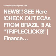 """NEWS!!! SEE Here !CHECK OUT ECAs FROM BRAZIL !!! At """"TRIPLECLICKS!! 