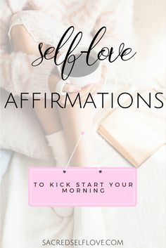 7 self-love affirmations - To Kick Start Your Morning 4