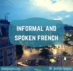 Learn the informal and spoken French of France that is often missing from grammar books and textbooks! Informal and Spoken French is a PDF e-book (over 200 pages!) that includes: reductions in speech in informal conversation, differences in grammar between formal and informal language, colloquial and slang vocabulary for common topics, fill-in-the-blank exercises and transcripts for 61 audio files of spontaneous, unrehearsed French, , numerous realia images and photos taken in France…