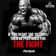 """""""If you want the victory, then be prepared for THE FIGHT."""" - Phil Heath #victory #prepare #fight #motivated #dedicated #jacked #bodybuilding #philheath"""