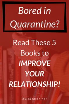 Are you stuck inside during quarantine? Has social distancing during COVID-19 left you feeling bored, perhaps purposeless? Utilize this downtime and learn about and improve your romantic relationship. These 5 love books will push you to understand your partner, your emotional connection, the importance of building intimacy, effective types of communication, and different types of conflict. Check them out now! #kylebenson #coronavirus #pandemic #isolation #stayhome #shelterinplace…