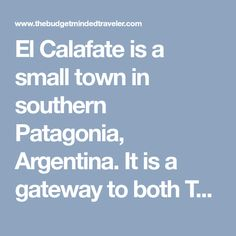 El Calafate is a small town in southern Patagonia, Argentina. It is a gateway to both Torres del Paine National Park in Chile, as well as Parque Nacional los Glaciares in Argentina. It is home to the famous Perito Moreno glacier and close to El Chaltén, which boasts the famous Fitz Roy. It has an …
