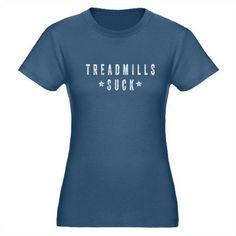 Treadmills Suck T-Shirt #funny #running #inspiration