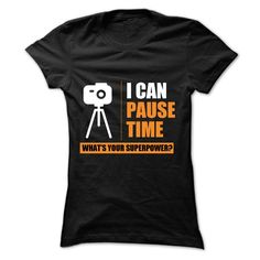 I can pause time what is your superpower? T Shirt, Hoodie, Sweatshirt