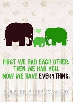 This is beyond sweet. First of all the words are just adorable and then you add elephants into the mix?? Im dying its so cute!!