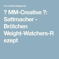 ✿ MM-Creative ✿: Sattmacher - Brötchen Weight-Watchers-Rezept