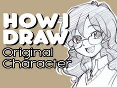 How I Draw Anime Manga Girl Glasses Messy Curly Hair Original Character Anime Drawings Draw Manga Drawing