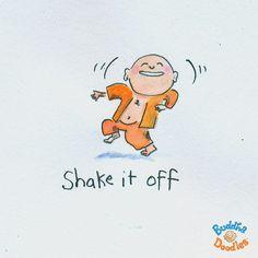 Buddha Doodles - Shake it off. Tiny Buddha, Little Buddha, Buddha Zen, Buddah Doodles, Shake It Off, Yoga For Kids, Illustrations, Spiritual Quotes, Namaste