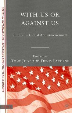 With Us or Against Us: Studies in Global Anti-Americanism