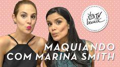 Maquiando com Marina Smith - TV Beauté | Vic Ceridono