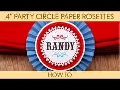 """▶ How to Make: 4"""" Party Circle Paper Rosettes (Birthday Party) // Cowboy Wild West - B29 - YouTube"""