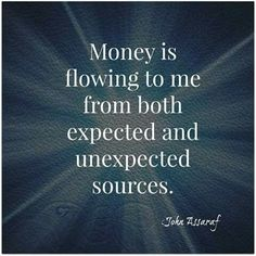 Money Manifestation is being open to both the sources you've dreamed of and expect, and also keeping your mind and self open to those unexpected sources of awesome income :-) Prosperity Affirmations, Money Affirmations, Positive Affirmations, Mantra, Positive Thoughts, Positive Quotes, Quotes To Live By, Life Quotes, Success Quotes
