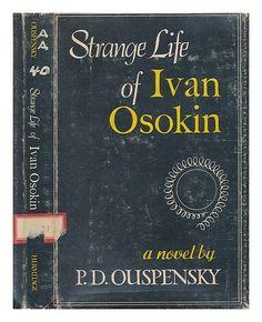 Strange Life of Ivan Osokin : a Novel / by P. D. Ouspensky