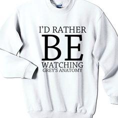 I'd Rather Be Watching Greys Anatomy Sweatshirt White * Fabric : 100% preshrunk cotton * Available Color : Black and White * Size : Small, Medium, Large, X-Large, XX-Large * Professionally designed & printed #clothing #apparel #sweatshirt #GreysAnatomy #GreysAnatomyApparel