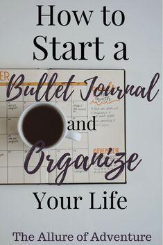 How to Start a Bullet Journal | Bullet Journal | BUJO | Bullet Journal Inspiration | Organization | Planner