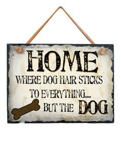 Love this 'Everything but the Dog' Wall Sign on #zulily! #zulilyfinds