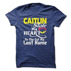 CAITLIN stole my heart T-shirt - #gift for guys #graduation gift. BUY NOW => https://www.sunfrog.com/Funny/CAITLIN-stole-my-heart-T-shirt.html?68278