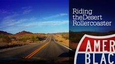 Drive Time - Riding the Desert Roller Coaster - California to Arizona
