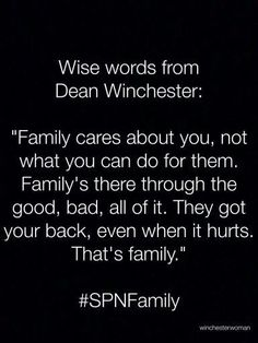 Wise words from Dean Winchester about Family Destiel, Family Quotes, Me Quotes, Supernatural Quotes, Sherlock Quotes, Supernatural Angels, Even When It Hurts, Super Natural, Jared Padalecki