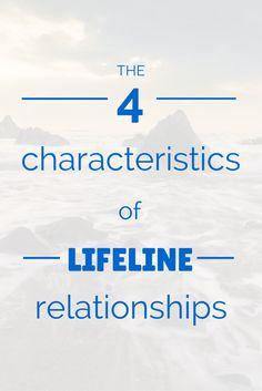 The 4 characteristics of lifeline relationships