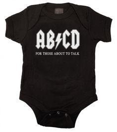 The Kiditude AB/CD ...For Those About to Talk funny infant romper is just right for the future rock star and the parent who loves the rock-n-roll band AC/DC! 100% cotton, machine washable baby bodysui