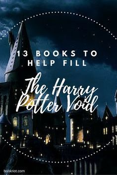 When you're hoping to scratch that Harry Potter itch, these 13 books might help. | welp, I've already read 7 of these (& adored most) so this is obviously my wheelhouse