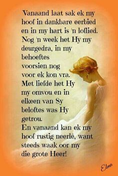 want God sorg. Prayer Verses, Bible Verses, Greetings For The Day, Evening Greetings, Birthday Prayer, Good Knight, Evening Quotes, Goeie Nag, Afrikaans Quotes