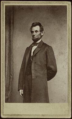 Abraham Lincoln. Enough said.