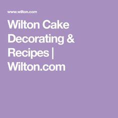 Wilton Cake Decorating & Recipes | Wilton.com