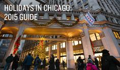 Holidays in Chicago: 2015 Guide