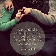 A true friend .. ~  Ali Ibn Abi Talib