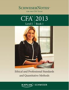 CFA LEVEL 1 BOOK 1 ETHICAL AND PROFESSIONAL -STANDARDS AND   QUANTITATIVE METHODS