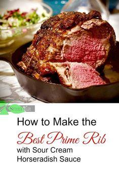World's Best Prime Rib Recipe with Sour Cream Horseradish Sauce - Christmas Dinner Recipes - Prime Prime Rib Horseradish Sauce, Prime Rib Sauce, Prime Rib Steak, Horseradish Recipes, Rib Recipes, Roast Recipes, Dinner Recipes, Horse Radish Sauce Recipe, Best Prime Rib Recipe
