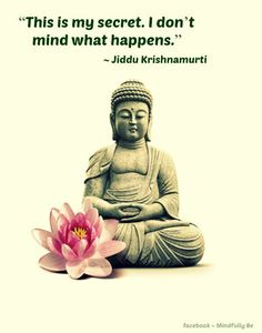 My truth! Live my life never mind what happens to other. Jiddu Krishnamurti