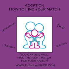 Private Domestic Adoption: How to find your match www.thenilaughed.com
