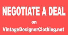 Negotiate A Deal On Fabulous Vintage Designer Clothing - http://vintagedesignerclothing.net/negotiate-a-deal-on-fabulous-vintage-designer-clothing/ - #Deal, #Deals, #MakeAnOffer, #NegotiateADeal, #PriceYouCanAfford, #VintageClothing, #VintageDesignerClothing, #VintageHandbags, #VintageJewelry, #VintageShoes - Negotiate A Deal On Fabulous Vintage Designer Clothing: vintage clothing, vintage jewelry, vintage shoes, vintage handbags and such to get a price you can afford.  For