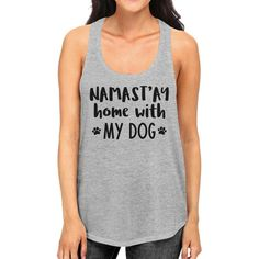 Namastay Home Women's Gray Cute Tanks Funny gifts For Yoga Lovers  #fitness #live #yogaeverydamnday #yoga #best #mom #beautiful #tanktops #sportsbras #running