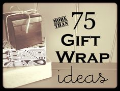 75 Gift wrap ideas