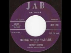 Johnny Barnes - Nothing without  your love