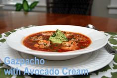 Gazpacho with Avocado Cream - leave off the cream for Whole30