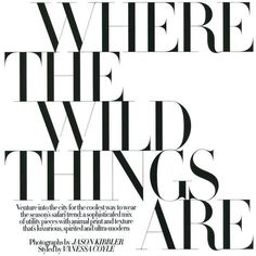 Where the wild things are ❤ liked on Polyvore featuring text, words, fillers, quotes, articles, backgrounds, magazine, headlines, saying and phrase