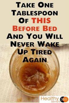 Take One Tablespoon Of THIS Before Bed And You Will Never Wake Up Tired Again! Amazing