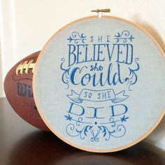 She Believed She Could.. Inspirational Wall Art Embroidery Hoop - Girl Power Gift Idea  She Believed She Could So She Did is the PERFECT message