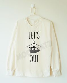 Sloth shirt lets hang out shirt quote shirt funny by MoodCatz