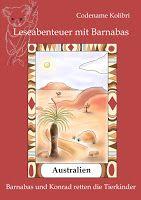 Leseproben für kleine Schmökerratten: Australien – Barnabas und Konrad retten die Tierki...