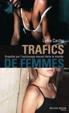 Trafic de femmes Enquête sur l'esclavage sexuel dans le monde Lydia Cacho