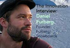 Daniel Furberg, Founder of Furberg Snowboards shares his thought and insights on innovation, technology and the snowboard industry.